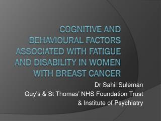 Dr Sahil Suleman Guy�s & St Thomas� NHS Foundation Trust  & Institute of Psychiatry