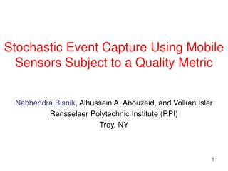 Stochastic Event Capture Using Mobile Sensors Subject to a Quality Metric