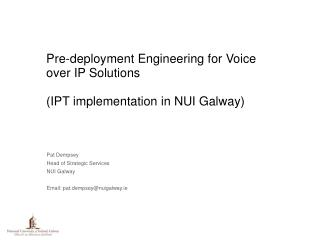 Pat Dempsey Head of Strategic Services NUI Galway    Email: pat.dempsey@nuigalway.ie