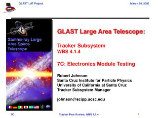 GLAST Large Area Telescope: Tracker Subsystem WBS 4.1.4 7C: Electronics Module Testing