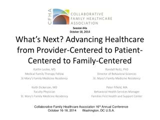 What�s Next? Advancing Healthcare from Provider-Centered to Patient-Centered to Family-Centered