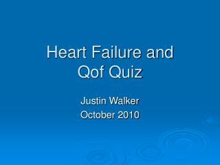 Heart Failure and  Qof Quiz