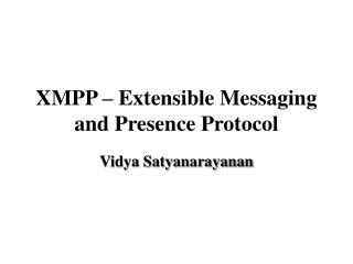 XMPP – Extensible Messaging and Presence Protocol