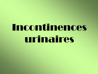 Incontinences urinaires