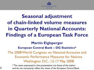 Martin Eiglsperger European Central Bank – DG Statistics*