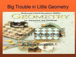 Big Trouble in Little Geometry
