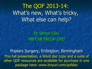 The QOF 2013-14: What's new, What's tricky,  What else can help?