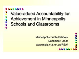 Value-added Accountability for Achievement in Minneapolis Schools and Classrooms