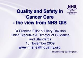 Quality and Safety in  Cancer Care - the view from NHS QIS