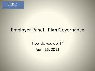 Employer Panel - Plan Governance