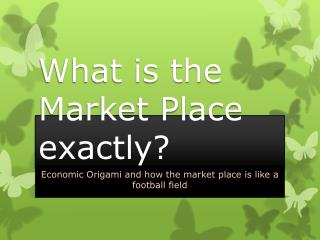 What is the Market Place exactly?