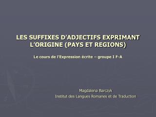 Magdalena Barczyk Institut des Langues Romanes et de Traduction