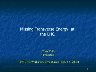 Missing Transverse Energy  at the LHC