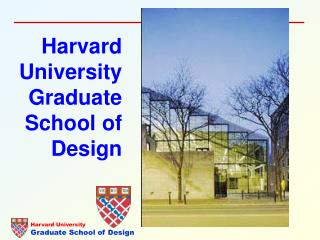 Harvard University Graduate School of Design