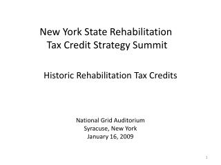 Historic Rehabilitation Tax Credits National Grid Auditorium Syracuse, New York January 16, 2009