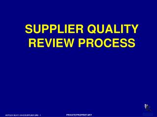 SUPPLIER QUALITY REVIEW PROCESS