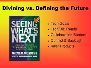 Divining vs. Defining the Future