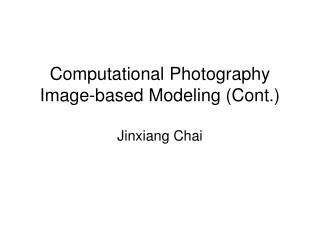 Computational Photography Image-based Modeling (Cont.)