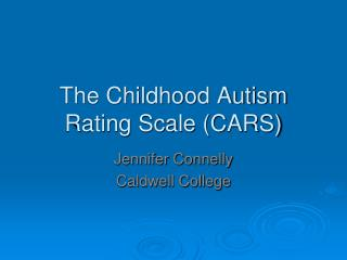 The Childhood Autism Rating Scale (CARS)