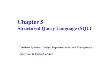 Chapter 5  Structured Query Language (SQL)