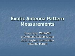 Exotic Antenna Pattern Measurements