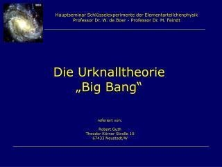 Hauptseminar Schl sselexperimente der Elementarteilchenphysik Professor Dr. W. de Boer - Professor Dr. M. Feindt