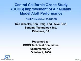 Neil Wheeler, Ken Craig, and Steve Reid Sonoma Technology, Inc. Petaluma, CA Presented to: