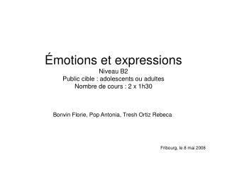 Émotions et expressions Niveau B2 Public cible : adolescents ou adultes Nombre de cours : 2 x 1h30