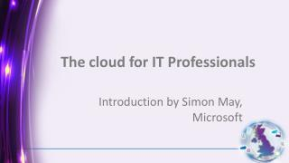 The cloud for IT Professionals