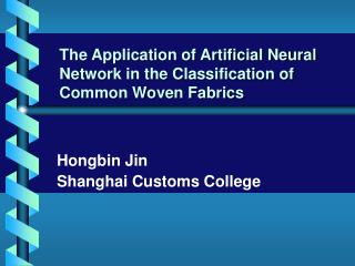 The Application of Artificial Neural Network in the Classification of Common Woven Fabrics