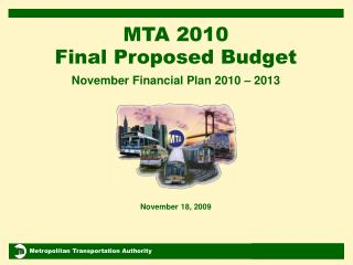 MTA 2010 Final Proposed Budget November Financial Plan 2010 – 2013