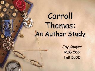 Carroll  Thomas: An Author Study