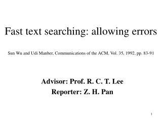 Advisor: Prof. R. C. T. Lee Reporter: Z. H. Pan