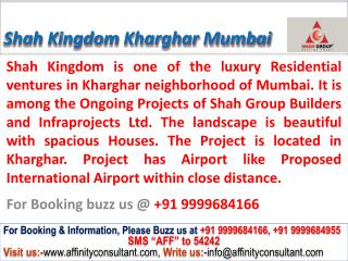 Shah group Kingdom Kharghar new project mumbai @09999684166