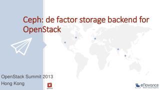 Ceph: de factor storage backend for OpenStack