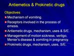 Antiemetics  Prokinetic drugs