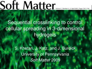 Sequential crosslinking to control cellular spreading in 3-dimensional hydrogels