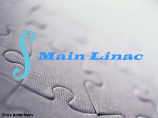 Main Linac