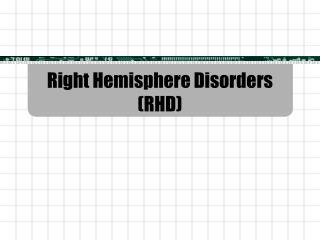 Right Hemisphere Disorders (RHD)