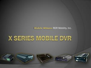 X Series Mobile DVR