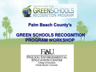 Palm Beach County's  GREEN SCHOOLS RECOGNITION PROGRAM WORKSHOP