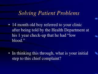 Solving Patient Problems