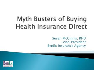 Myth Busters of Buying Health Insurance Direct