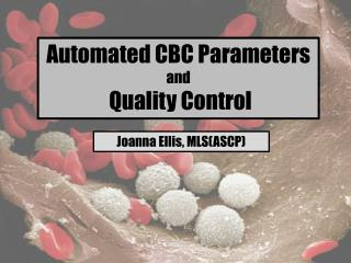 Automated CBC Parameters and  Quality Control