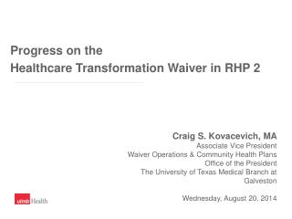 Progress on the Healthcare Transformation Waiver in RHP 2