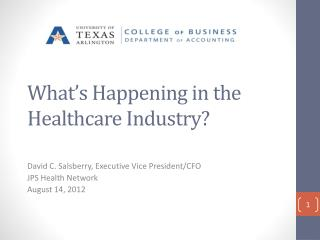What�s Happening in the Healthcare Industry ?