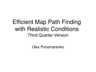Efficient Map Path Finding with Realistic Conditions