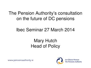 The Pension Authority�s consultation on the future of DC pensions