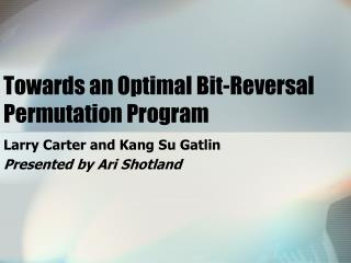 Towards an Optimal Bit-Reversal Permutation Program