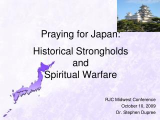 Praying for Japan:  Historical Strongholds  and Spiritual Warfare